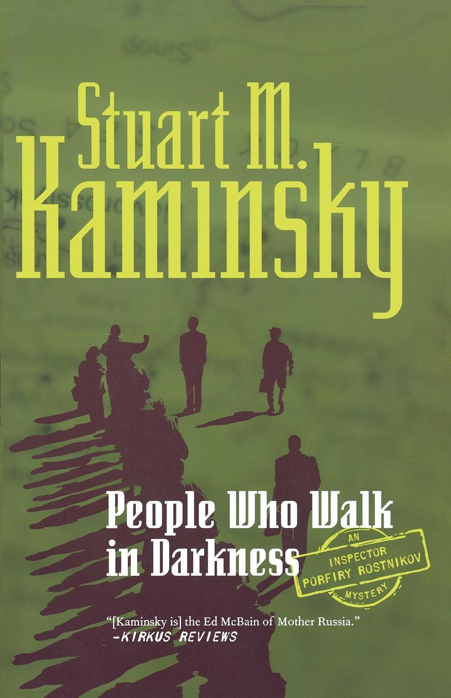 Stuart M. Kaminsky People Who Walk in Darkness