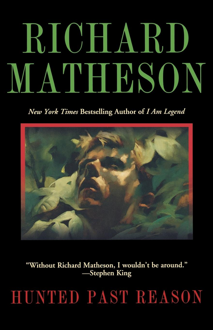 Richard Matheson Hunted Past Reason richard matheson 7 steps to midnight
