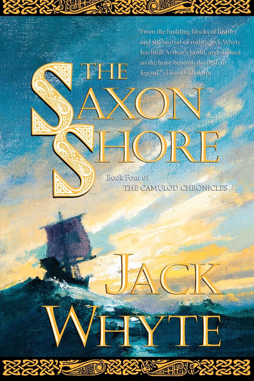 Jack Whyte The Saxon Shore saxon saxon rock the nations