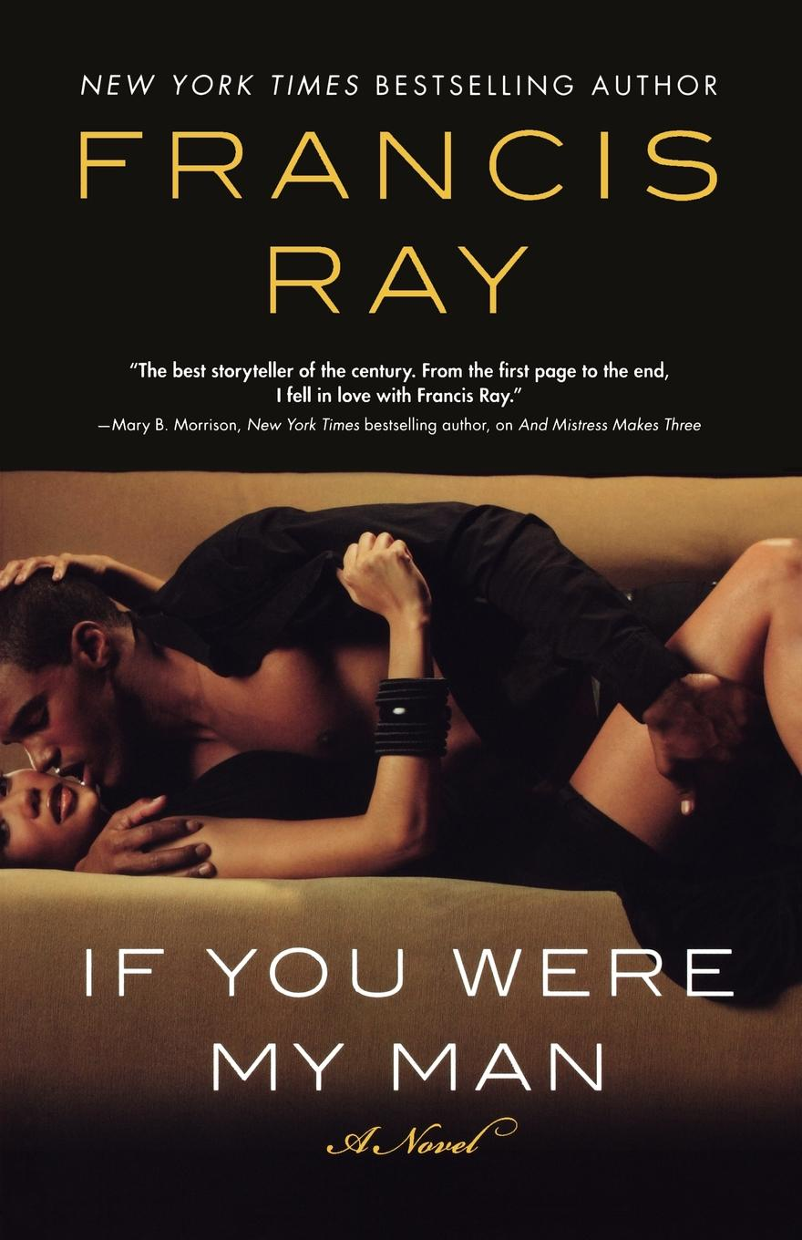Francis Ray If You Were My Man anne bennett if you were the only girl