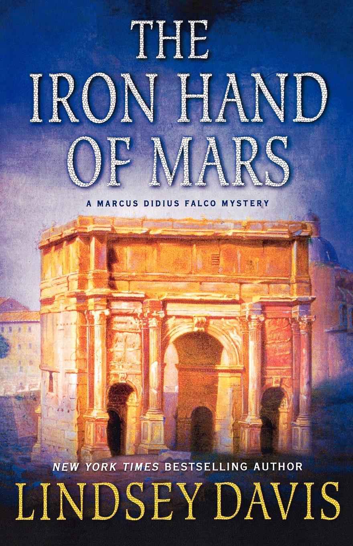 Lindsey Davis The Iron Hand of Mars недорого