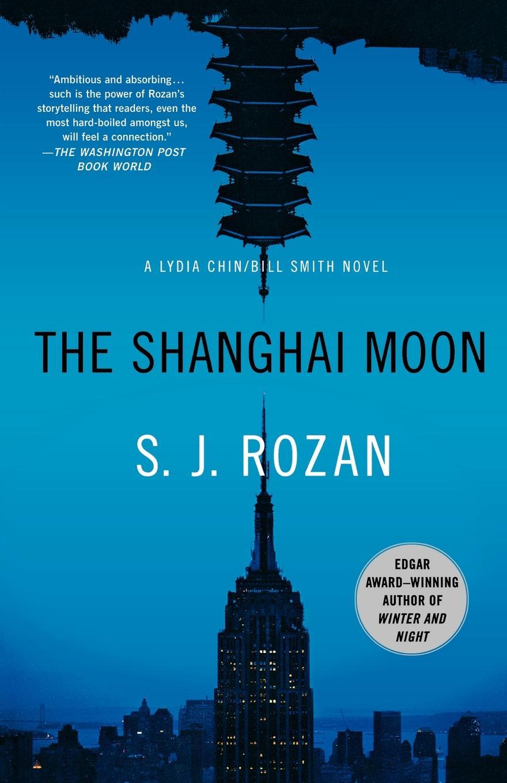 S. J. Rozan The Shanghai Moon. A Bill Smith/Lydia Chin Novel все цены