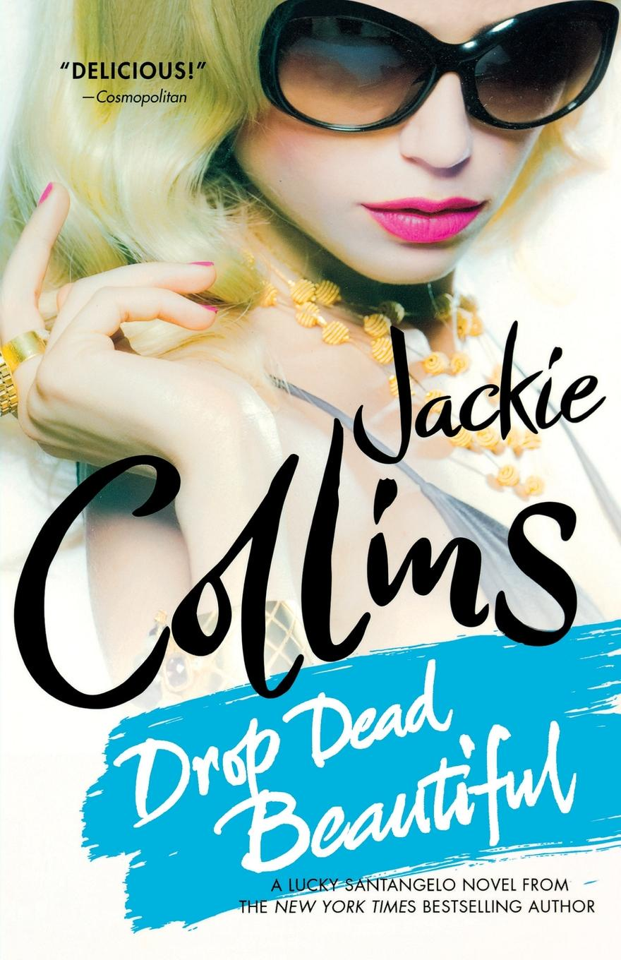 Jackie Collins Drop Dead Beautiful collins jackie the power trip