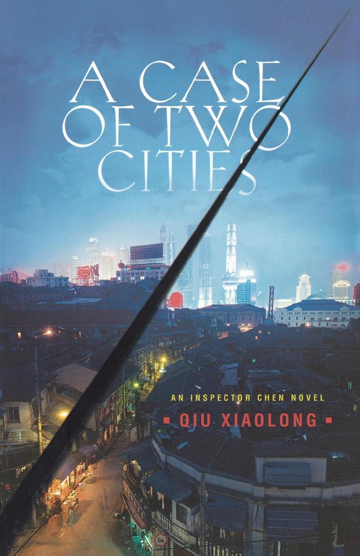 Qiu Xiaolong A Case of Two Cities