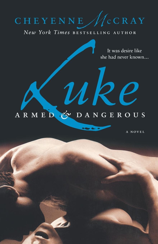 Cheyenne McCray Luke. Armed and Dangerous