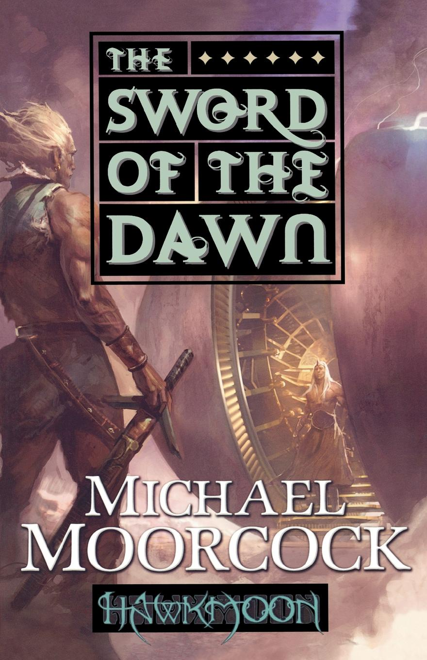 Фото - Michael Moorcock The Sword of the Dawn dawn bowe the colors of dawn secrets within