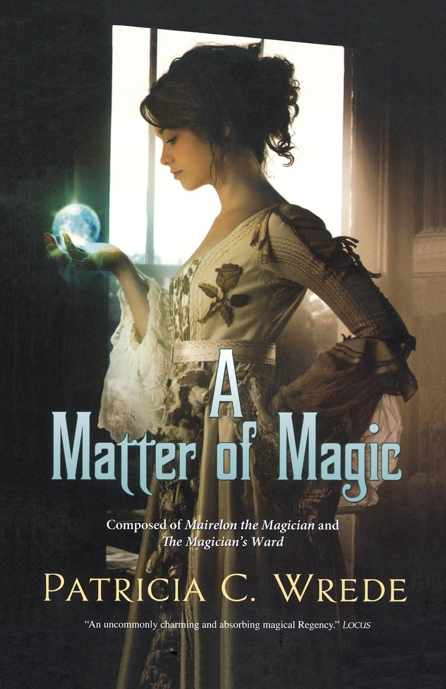 Patricia C. Wrede A Matter of Magic a matter of honour