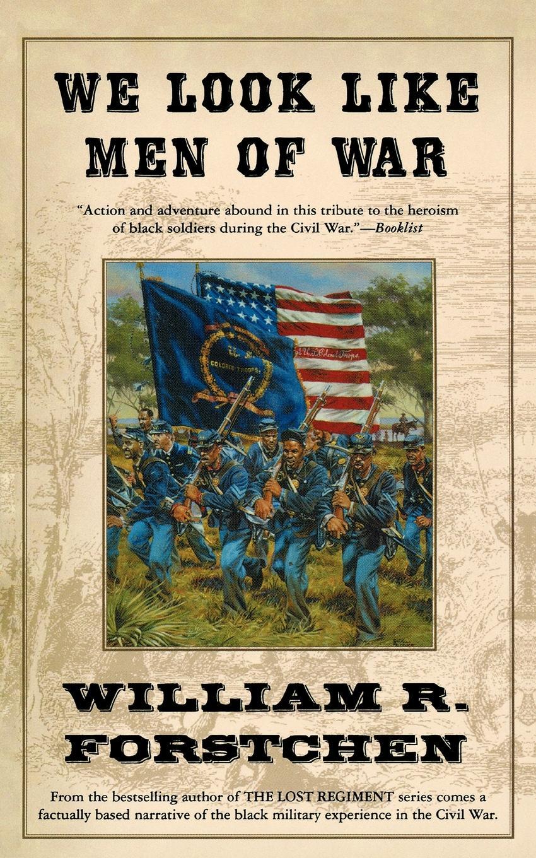 William R. Forstchen We Look Like Men of War