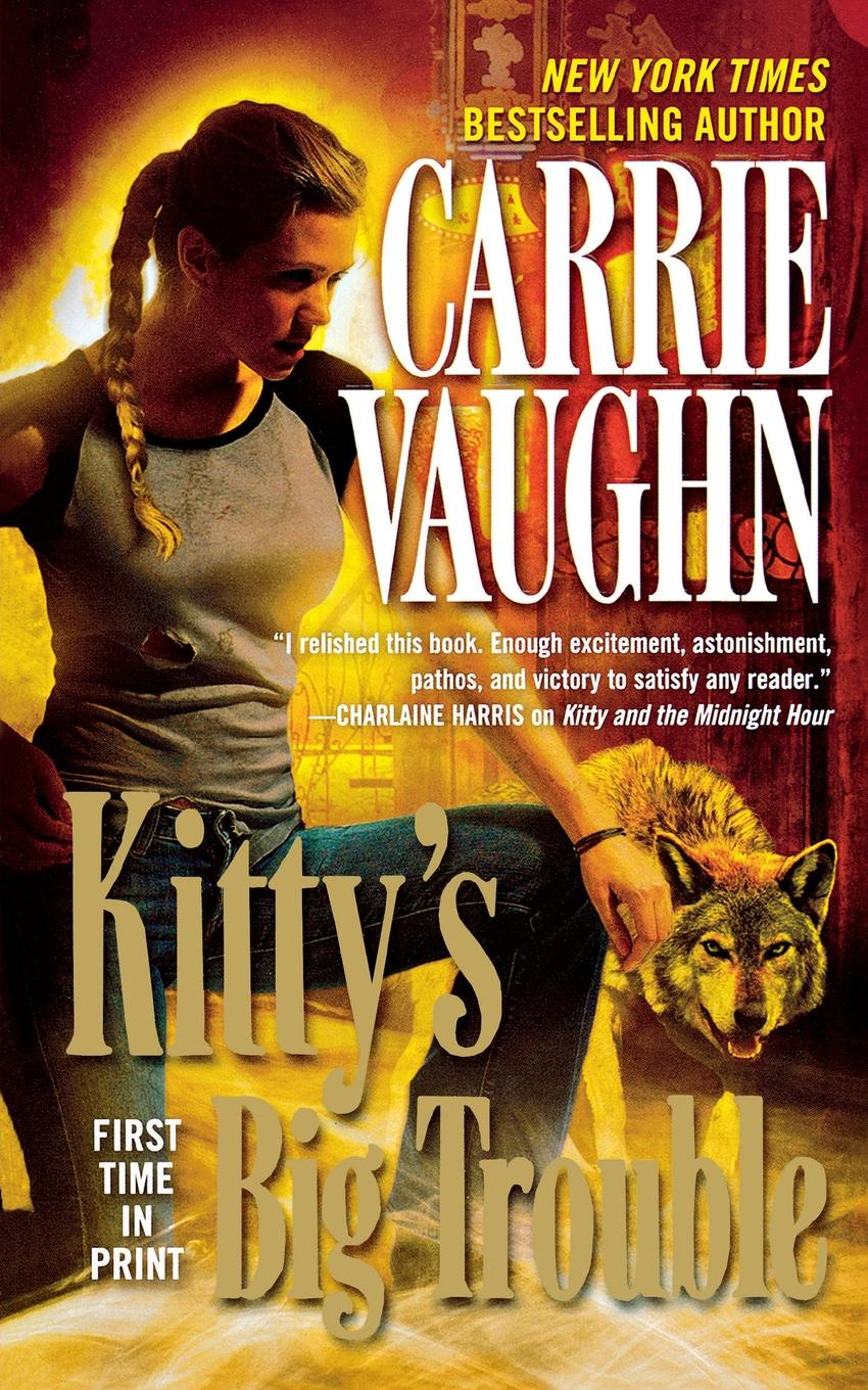 Carrie Vaughn KITTYS BIG TROUBLE