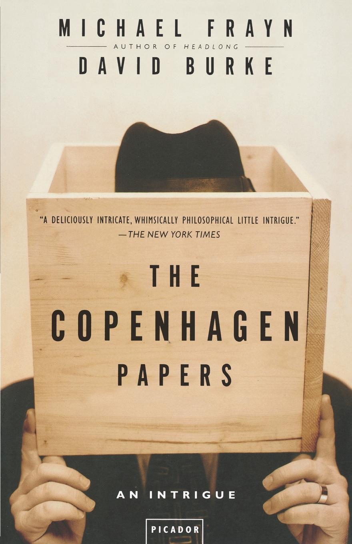 Michael Frayn, David Burke The Copenhagen Papers. An Intrigue