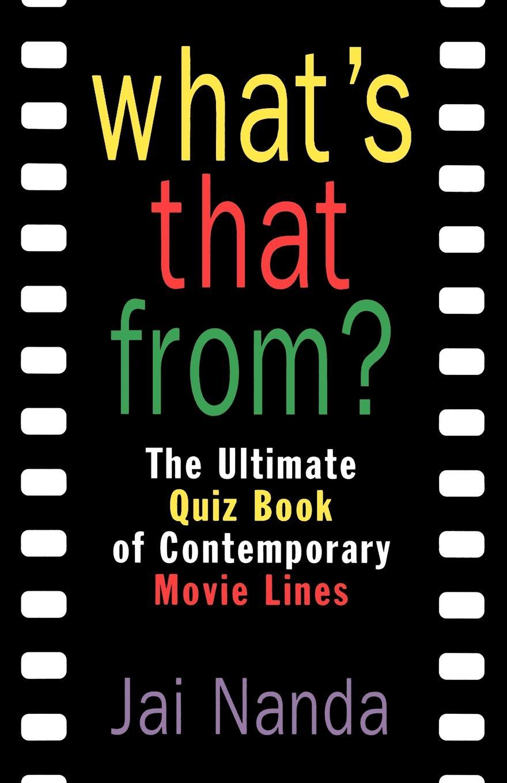 цены на Jai Nanda What's That From?. The Ultimate Quiz Book of Memorable Movie Lines Since 1969  в интернет-магазинах