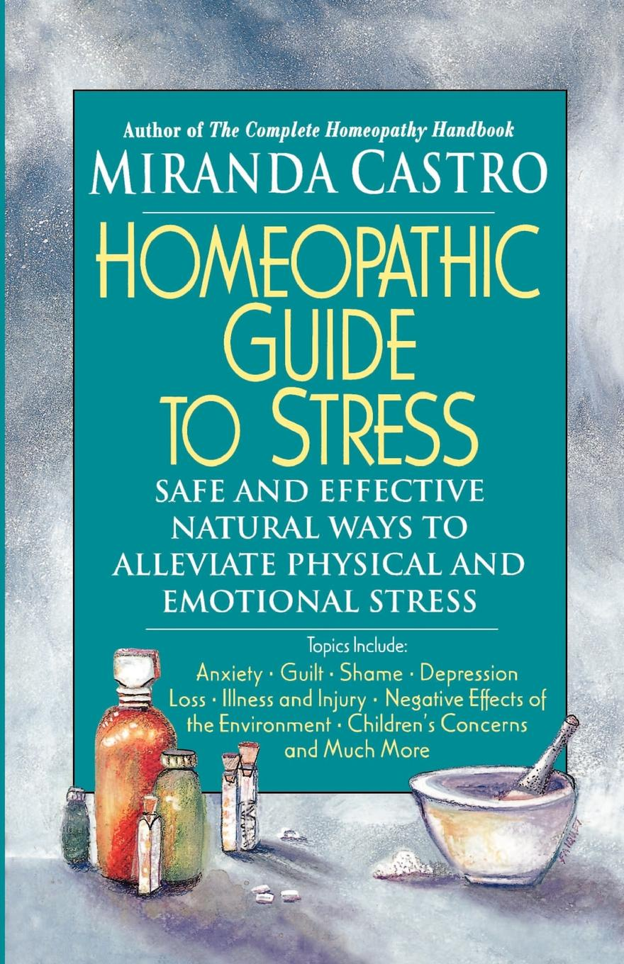 Miranda Castro The Homeopathic Guide to Stress the denver homeopathic college