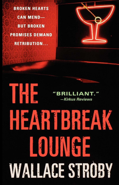 Wallace Stroby The Heartbreak Lounge