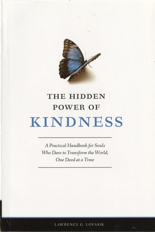 Lawrence G Lovasik Hidden Power of Kindness j g ballard the kindness of women