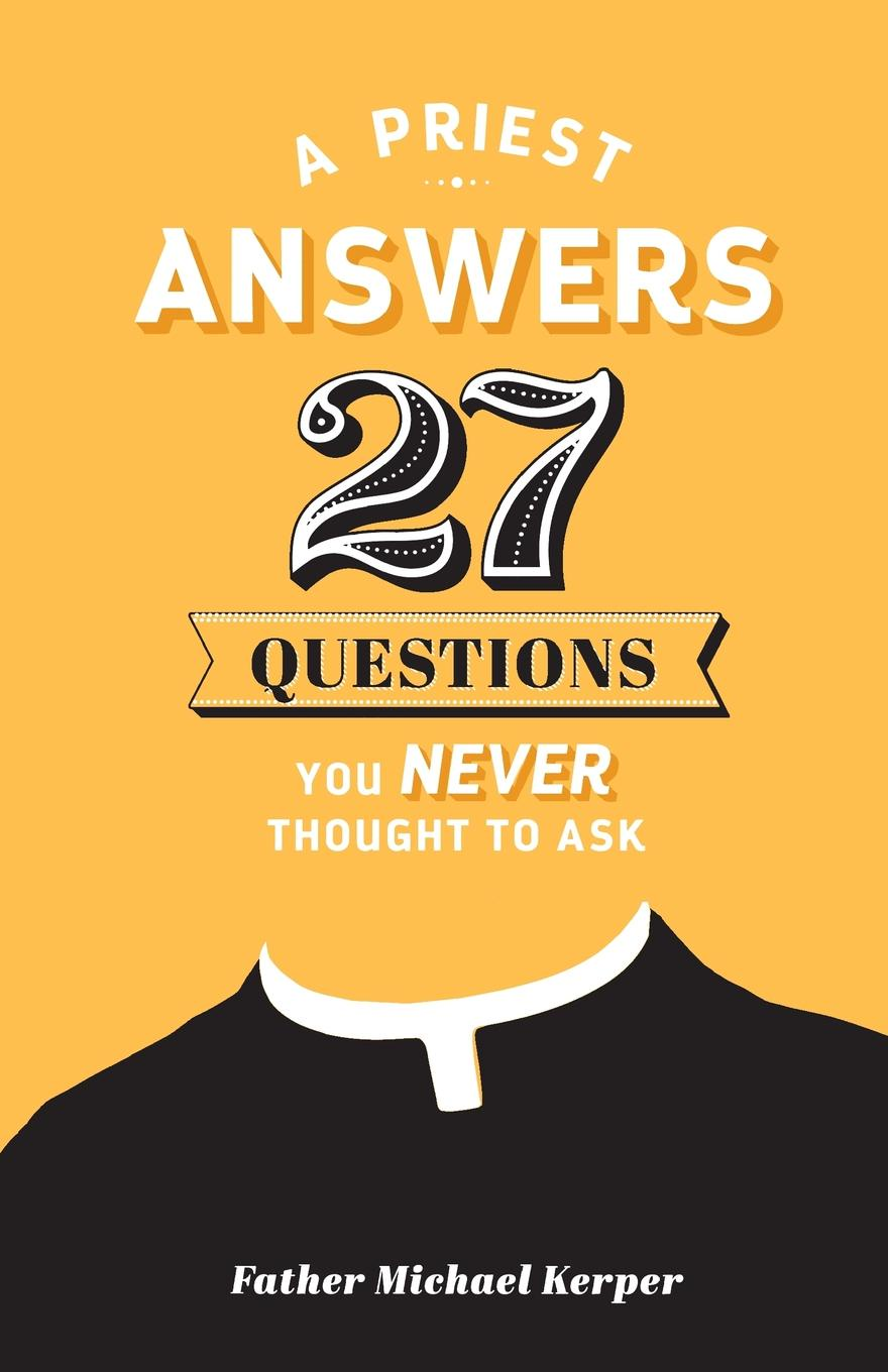 Michael Kerper Priest Answers 27 Questions prinnie mccourt questions no answers