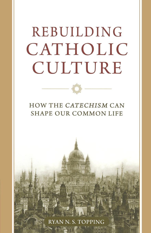 Ryan Topping Rebuilding Catholic Culture age control rebuilding gel