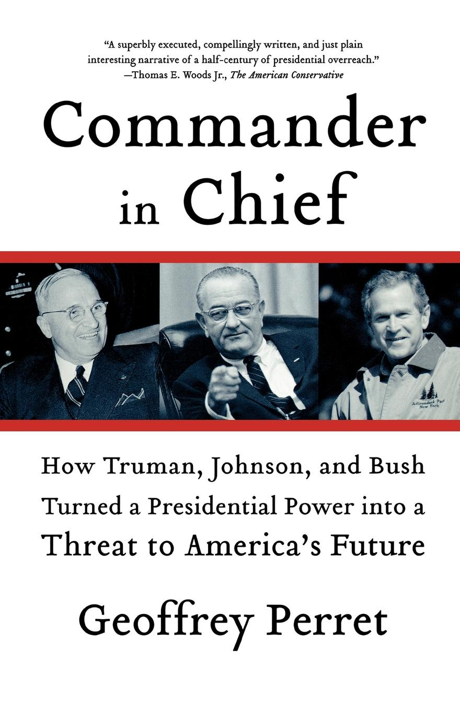 Geoffrey Perret COMMANDER IN CHIEF книга wing commander цена свободы