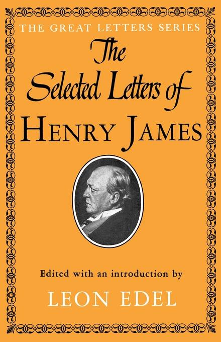 Henry Jr. James The Selected Letters of Henry James henry james the turn of the screw