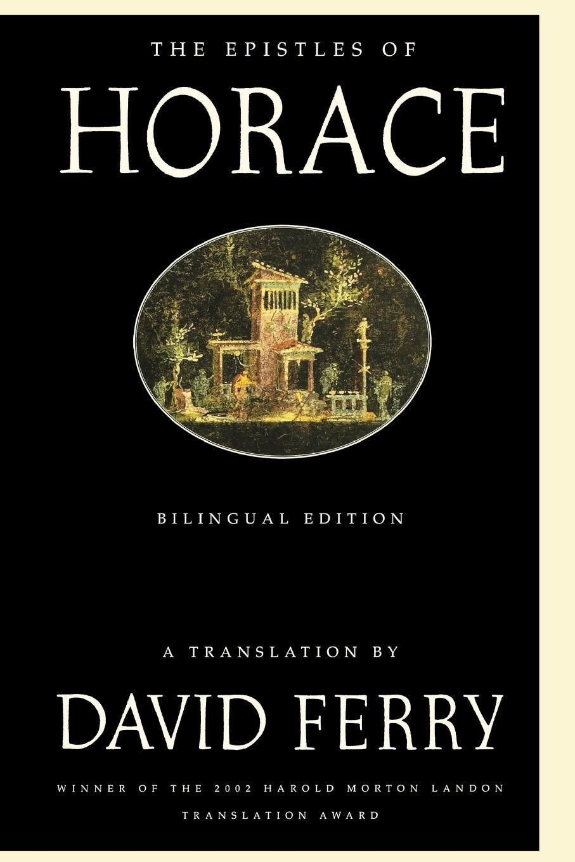 David Ferry, Horace Horace, David Ferry The Epistles of Horace. Bilingual Edition стоимость