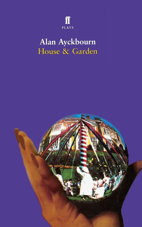 Alan Ayckbourn House & Garden. Two Plays alan ayckbourn relatively speaking