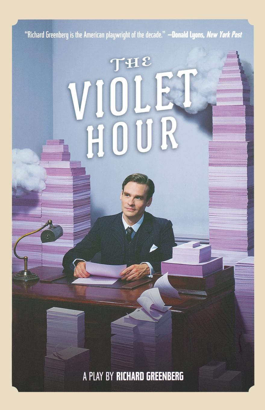 Richard Greenberg The Violet Hour. A Play the hour master