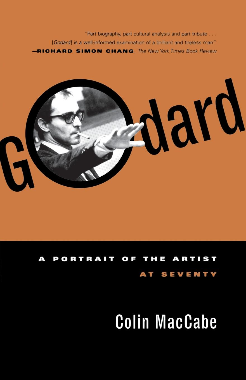 Colin Maccabe Godard. A Portrait of the Artist at Seventy b godard amour fatal
