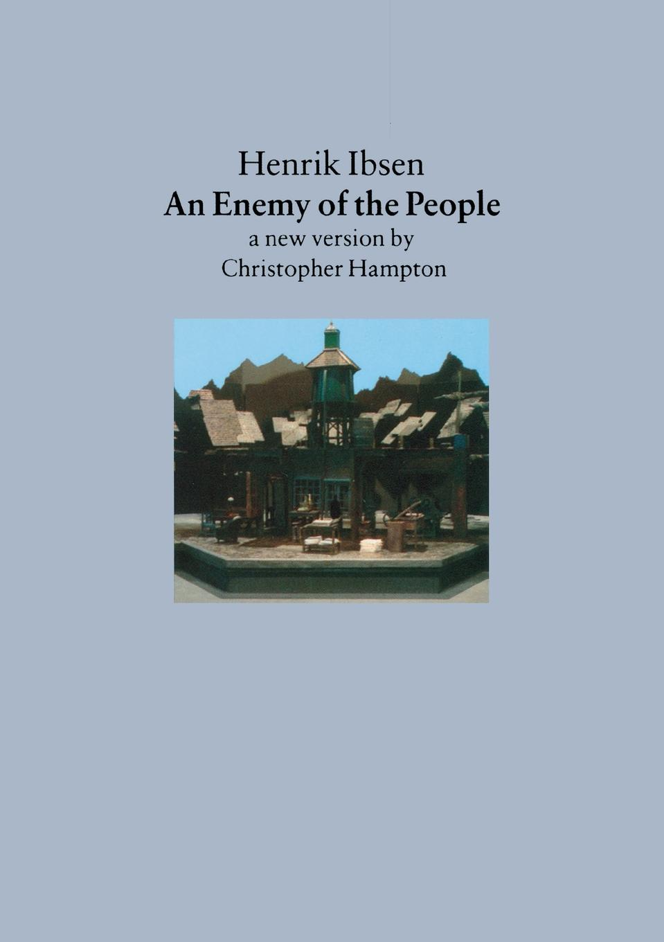 Henrik Johan Ibsen, Christopher Hampton, Ibsen An Enemy of the People. A New Version by Christopher Hampton henrik johan ibsen casa de munecas