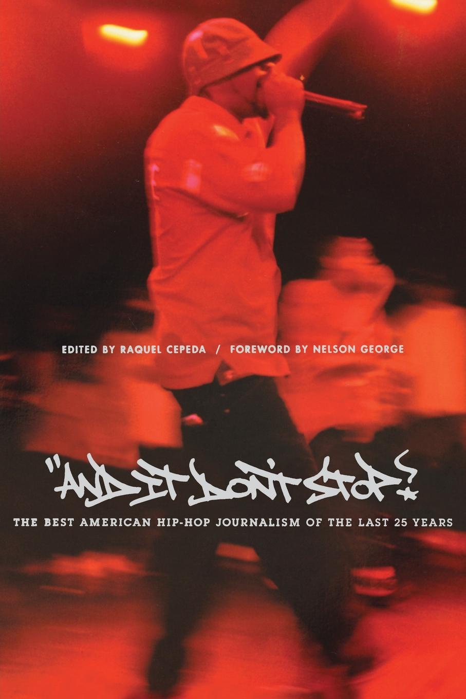 And It Don't Stop. The Best American Hip-Hop Journalism of the Last 25 Years