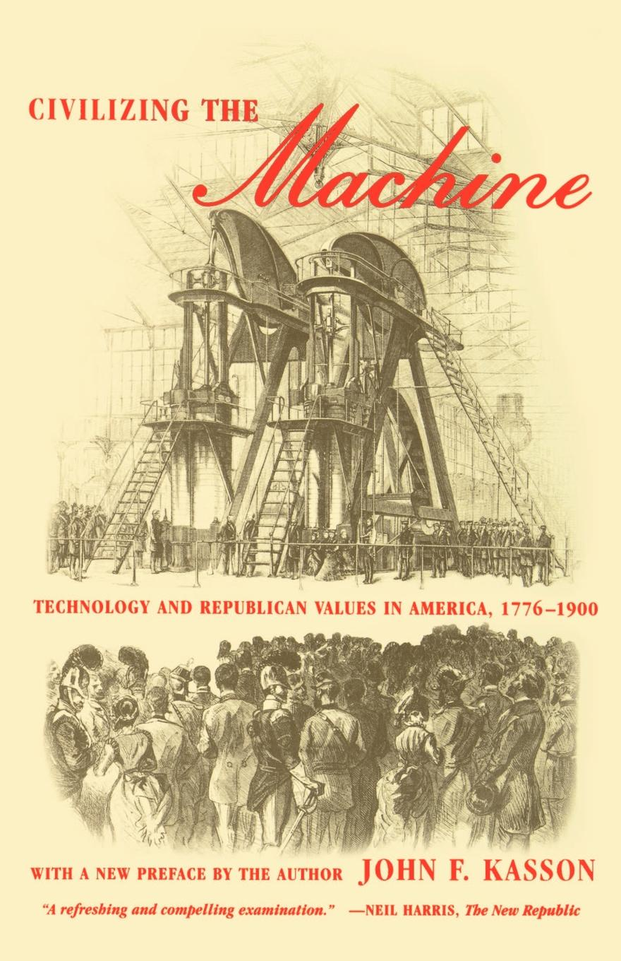 John F. Kasson Civilizing the Machine. Technology and Republican Values in America, 1776-1900 de vecchi italy s civilizing mission in africa