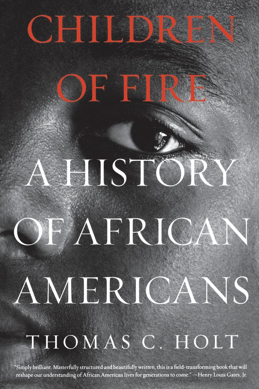 Фото - Thomas C. Holt Children of Fire. A History of African Americans a column of fire