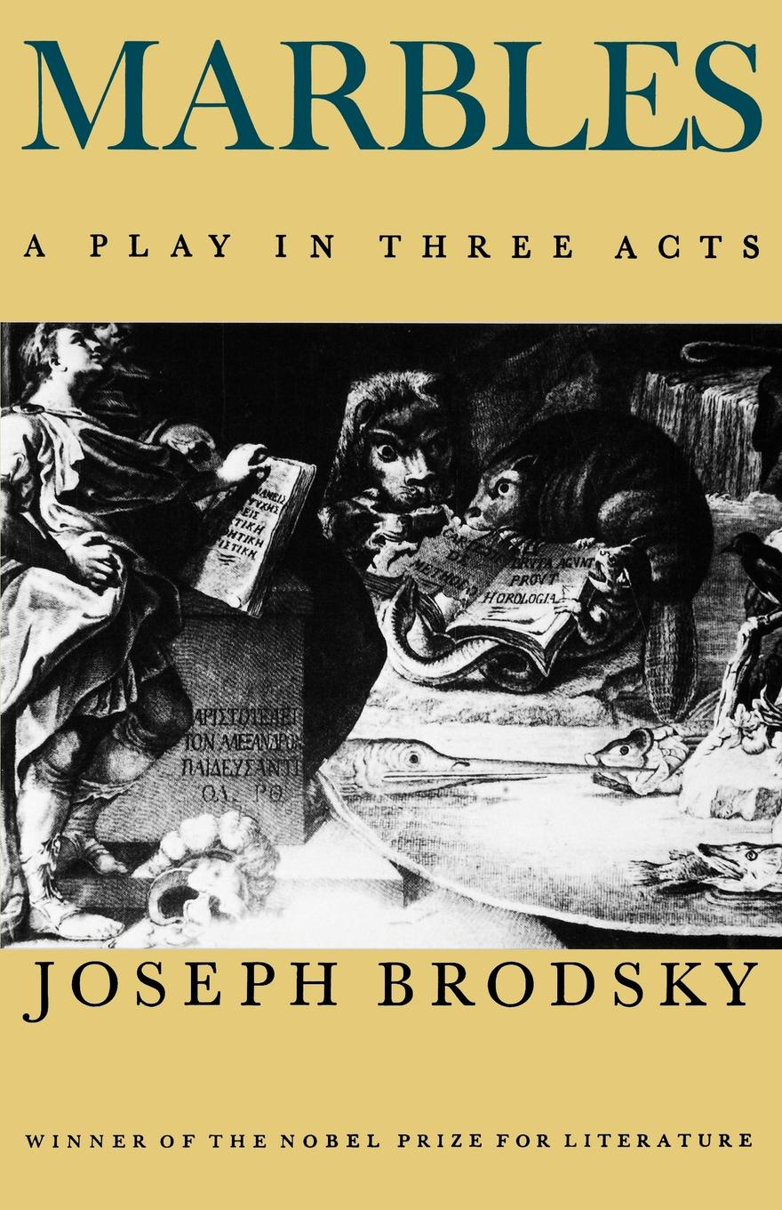 Joseph Brodsky, Alan Myers Marbles. A Play in Three Acts joseph mary edgar hart swords drawn a romantic play in four acts