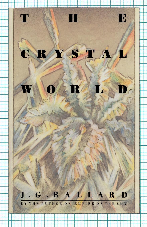 J. G. Ballard The Crystal World j g ballard the kindness of women