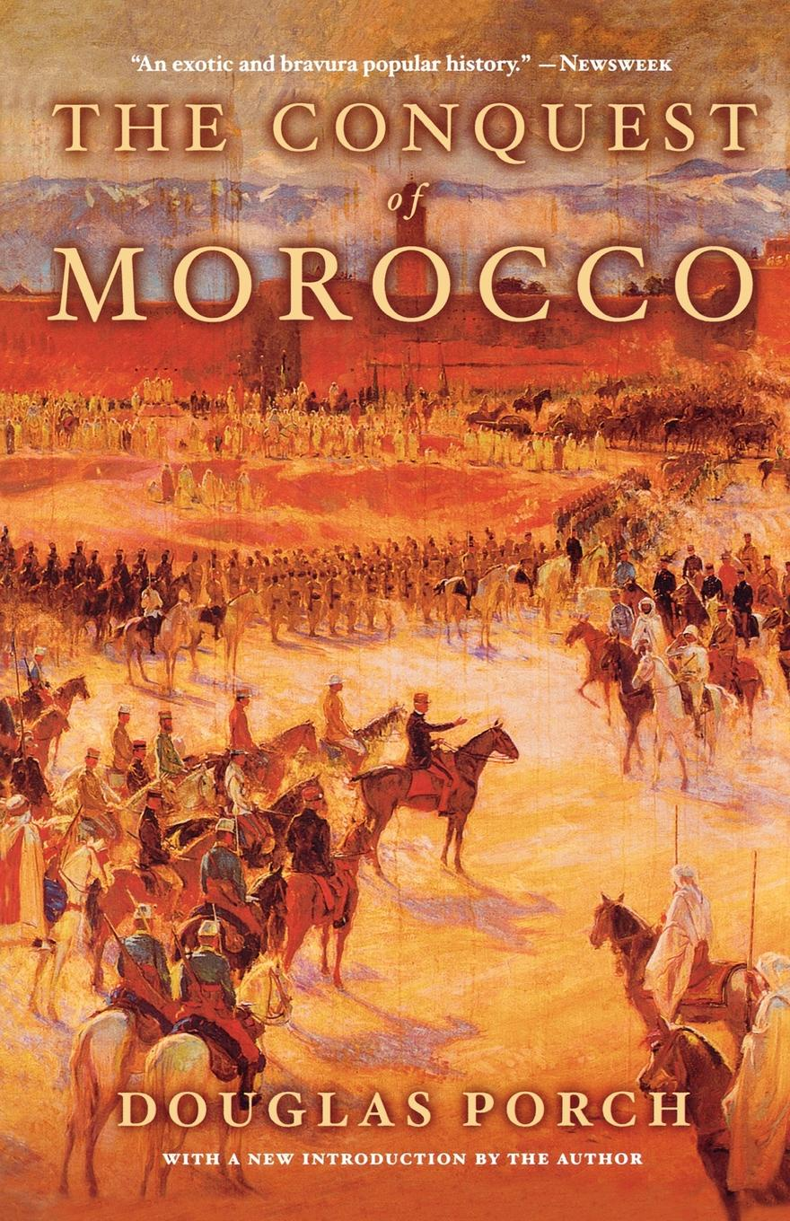 Douglas Porch The Conquest of Morocco conquest магазин часов