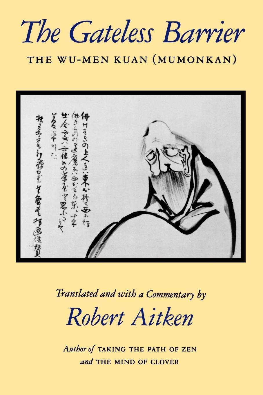 Robert Aitken, Robert Aitken The Gateless Barrier. The Wu-Men Kuan (Mumonkan) lady wu the only female emperor of china wu zetian english edtion