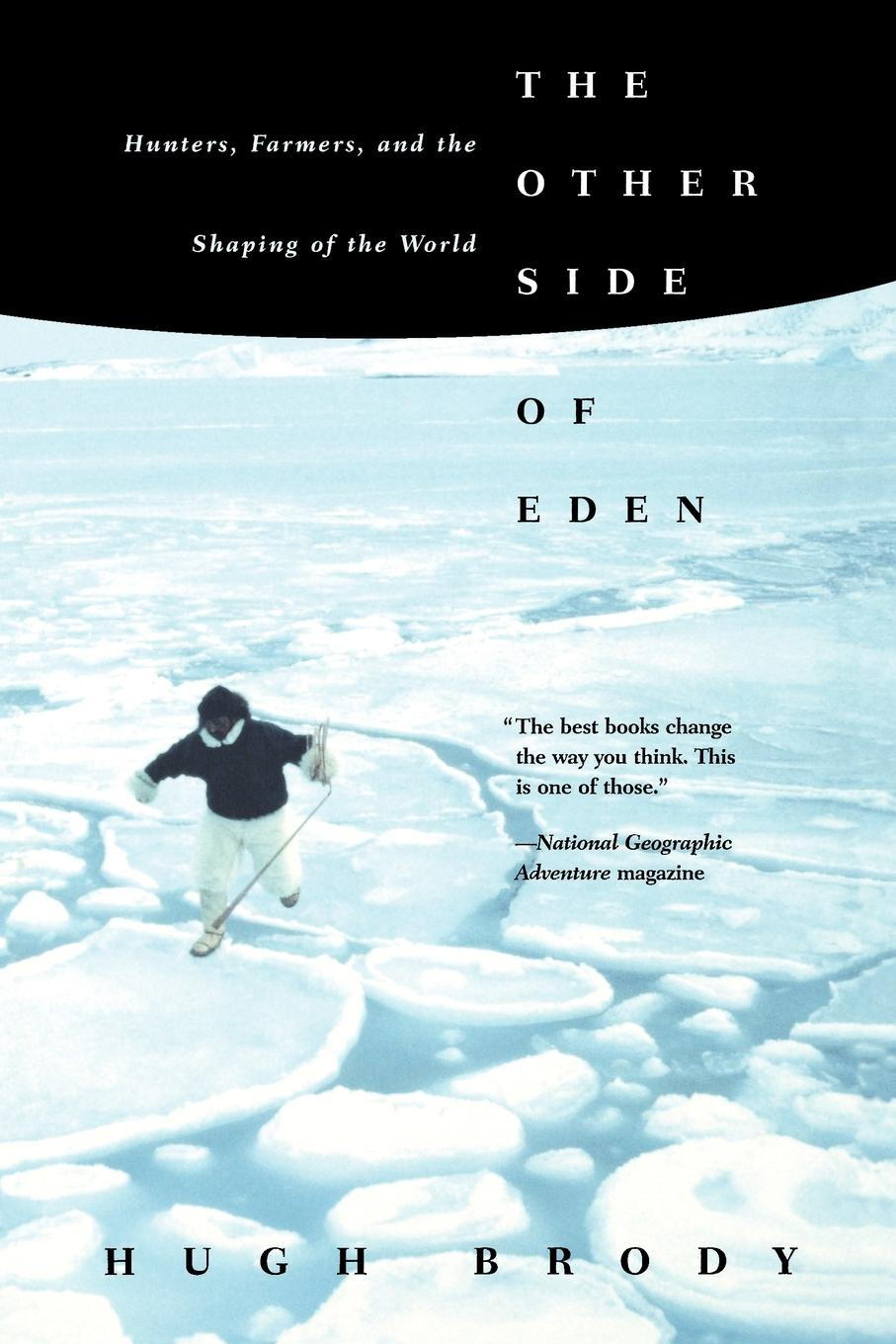 Hugh Brody The Other Side of Eden. Hunters, Farmers, and the Shaping of the World other farmers paradise 100ml