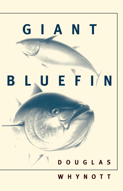 Douglas Whynott Giant Bluefin