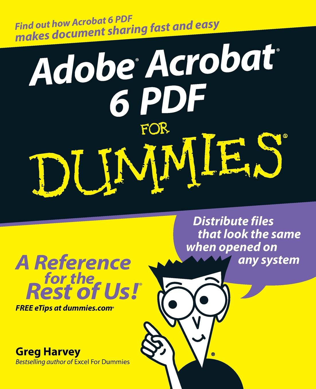 Greg Harvey Adobe Acrobat 6 PDF for Dummies greg harvey windows xp for dummies quick reference