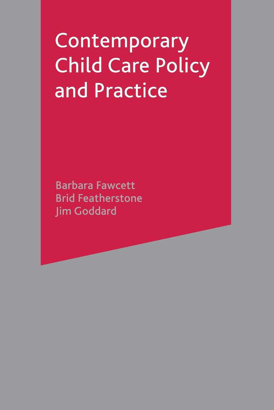 Barbara Fawcett, Brid Featherstone, Jim Goddard Contemporary Child Care Policy and Practice contemporary uses of technology in k 12 physical education policy practice and advocacy