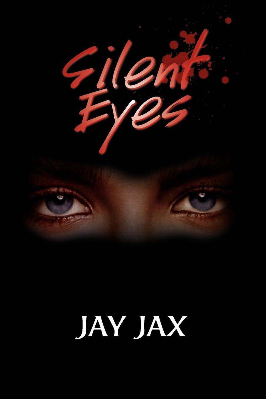 Jay Jax Silent Eyes
