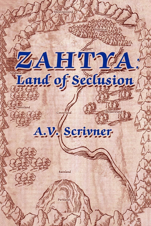 A. V. Scrivner Zahtya. Land of Seclusion