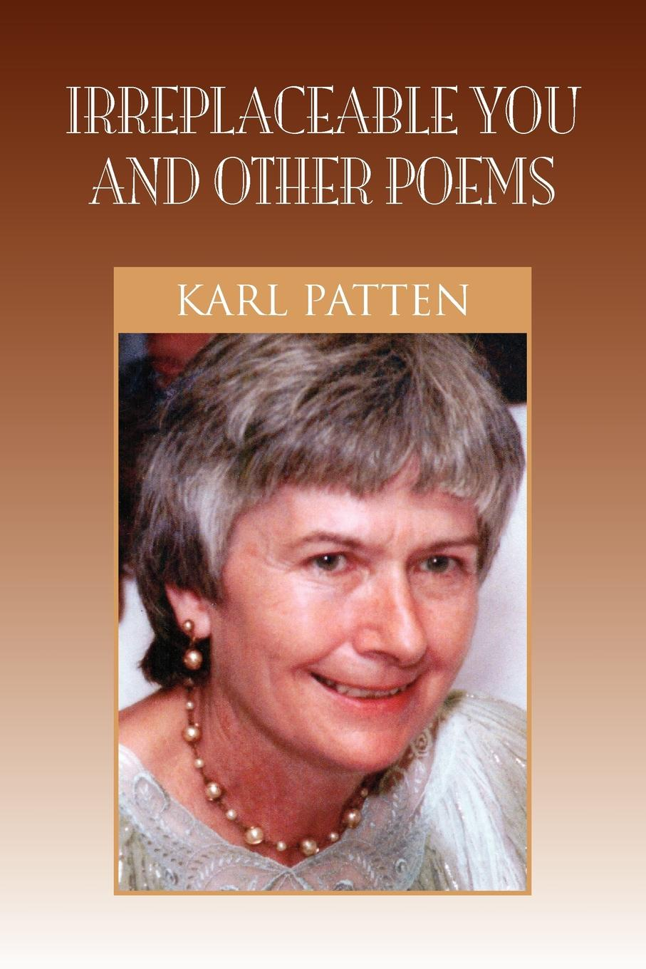Karl Patten Irreplaceable You and Other Poems brian patten collected love poems