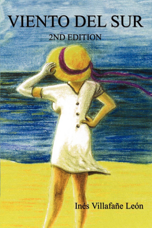Ines Villafane Leon Viento del Sur. 2nd Edition