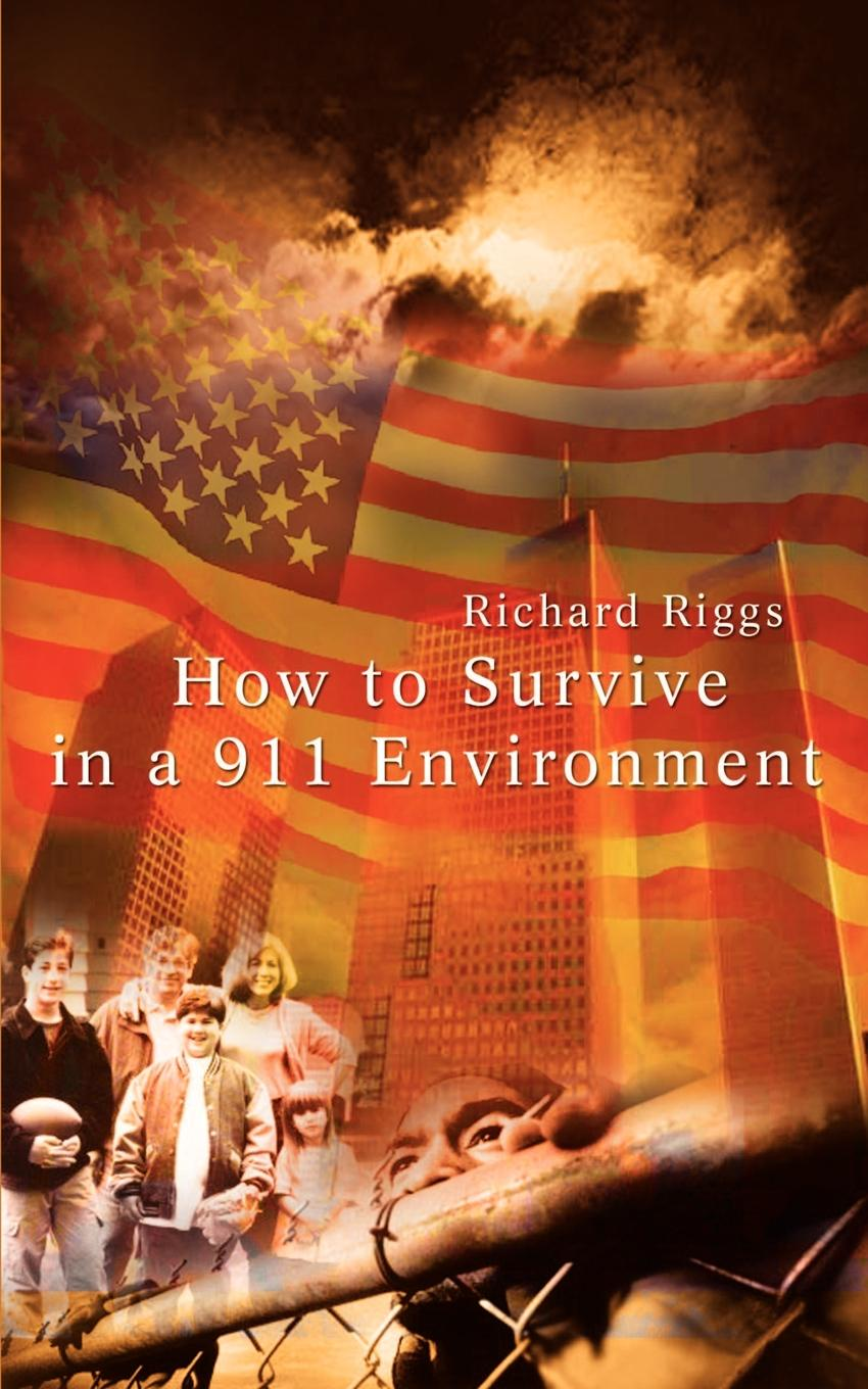 Richard Riggs How to Survive in a 911 Environment girl in 911