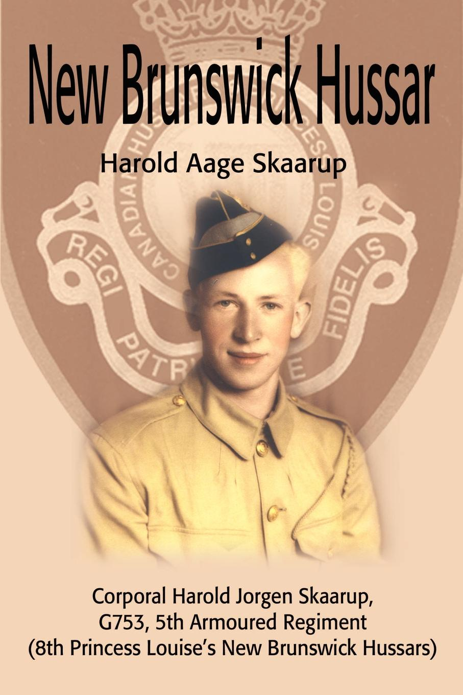 Harold A. Skaarup New Brunswick Hussar. Corporal Jorgen Skaarup, G753, 5th Armored Regiment (8th Princess Louises Hussars)