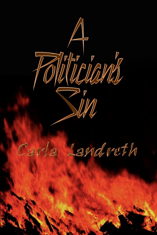 цена Carla Landreth A Politician's Sin онлайн в 2017 году