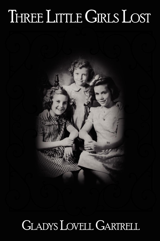 Gladys Lovell Gartrell Three Little Girls Lost