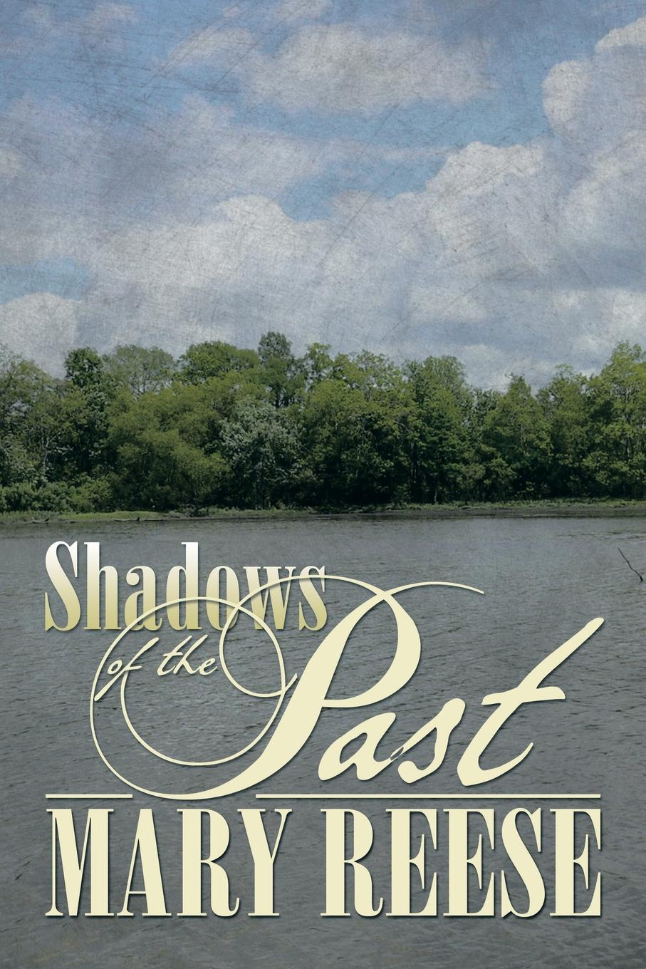 Mary Reese Shadows of the Past reign of shadows