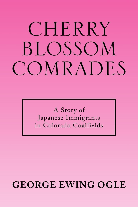 George Ewing Ogle Cherry Blossom Comrades цена 2017