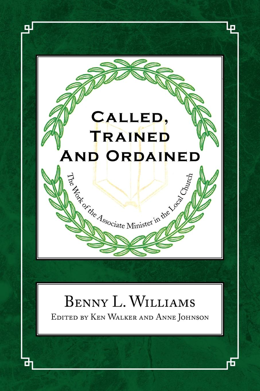 Benny L. Williams Called, Trained and Ordained
