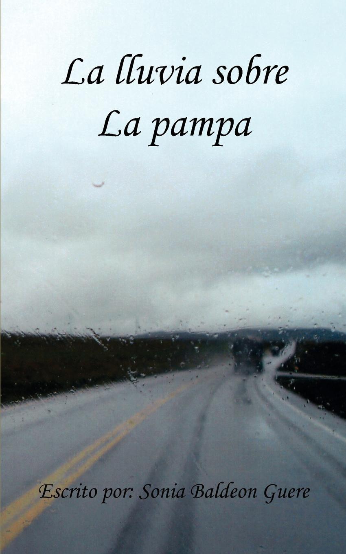 Sonia Baldeon Guer La Lluvia Sobre La Pampa arcana pampa